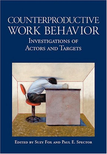 9781591471653: Counterproductive Work Behavior: Investigations Of Actors And Targets