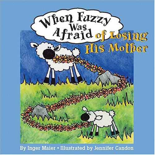 9781591471684: When Fuzzy Was Afraid Of Losing His Mother (Fuzzy the Little Sheep)