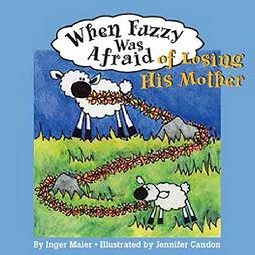 9781591471691: When Fuzzy Was Afraid Of Losing His Mother (Fuzz the Little Sheep)