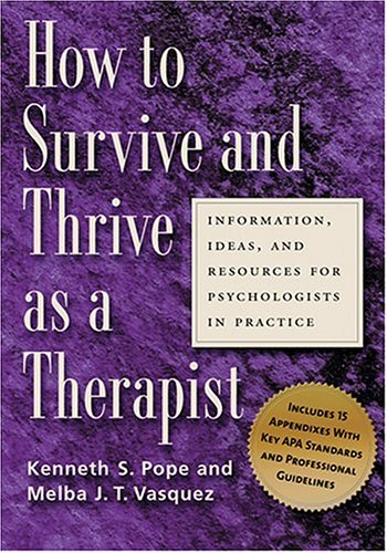 9781591472315: How To Survive And Thrive As A Therapist: Information, Ideas, And Resources For Psychologists In Practice
