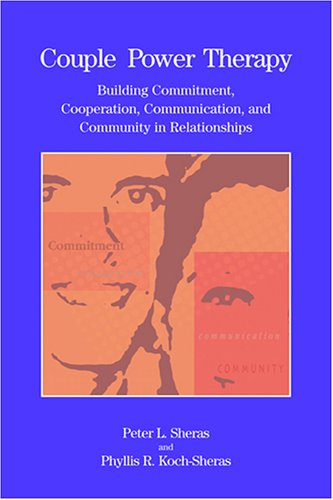 9781591472353: Couple Power Therapy: Building Commitment, Cooperation, Communication, and Community in Relationships (Psychologists in Independent Practice Books)