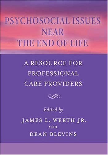 9781591472360: Psychosocial Issues Near the End of Life: A Resource For Professional Care Providers