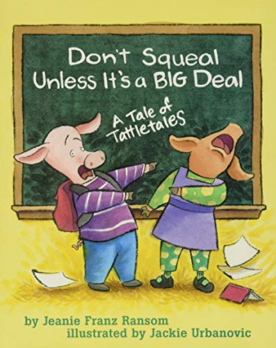 9781591472391: Don't Squeal Unless it's a Big Deal: A Tale of Tattletales