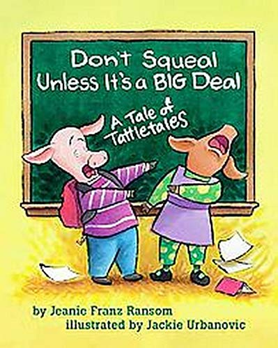 9781591472407: Don't Squeal Unless It's a Big Deal: A Tale of Tattletales