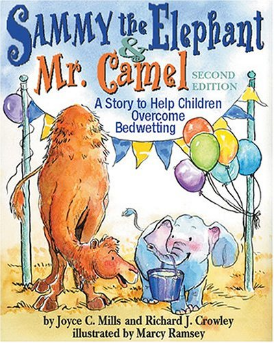 9781591472483: Sammy The Elephant & Mr Camel: A Story To Help Children Overcome Bedwetting
