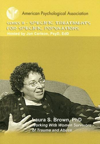 Working With Women Survivors of Trauma and Abuse DVD (Specific Treatments for Specific Populations)...