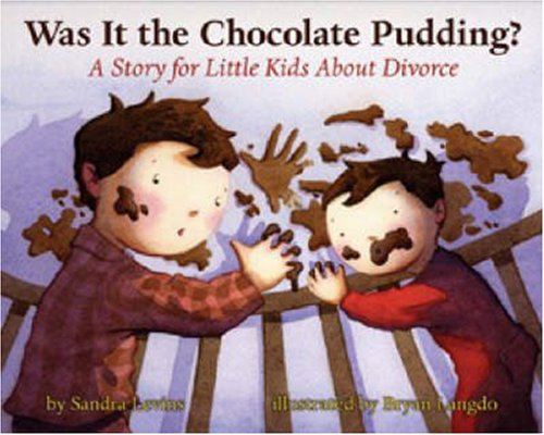 9781591473084: Was It the Chocolate Pudding?: A Story For Little Kids About Divorce