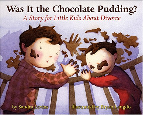 9781591473091: Was It the Chocolate Pudding?: A Story For Little Kids About Divorce