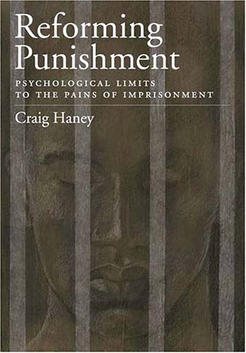 9781591473176: Reforming Punishment: Psychological Limitations to the Pains of Imprisonment (Law and Public Policy: Psychology and the Social Sciences)