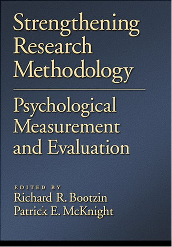 9781591473244: Strengthening Research Methodology: Psychological Measurement and Evaluation (Decade of Behavior)