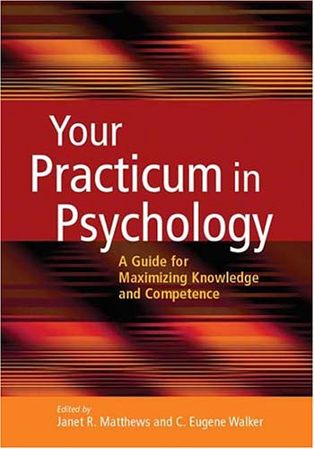 9781591473282: Your Practicum in Psychology: A Guide for Maximizing Knowledge and Competence
