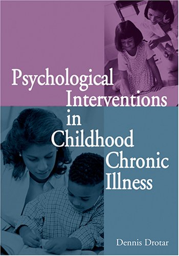 Psychological Interventions in Childhood Chronic Illness (1591473306) by Dennis Drotar
