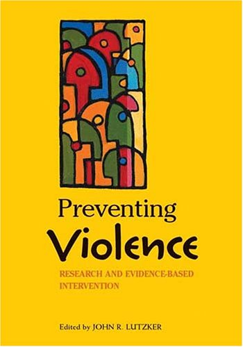 9781591473428: Preventing Violence: Research and Evidence-Based Intervention Strategies