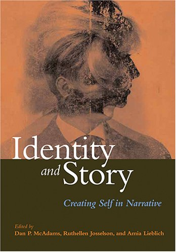 9781591473565: Identity And Story: Creating Self in Narrative (The Narrative Study of Lives)