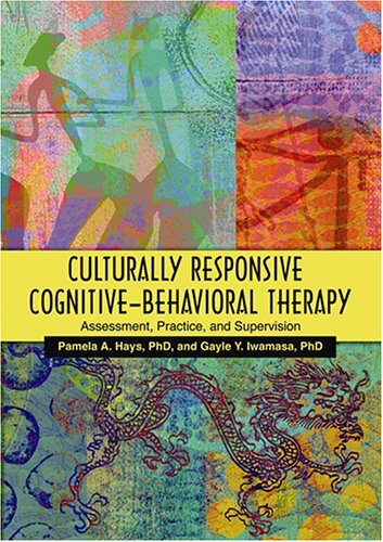 9781591473602: Culturally Responsive Cognitive-behavioral Therapy: Assessment, Practice, And Supervision