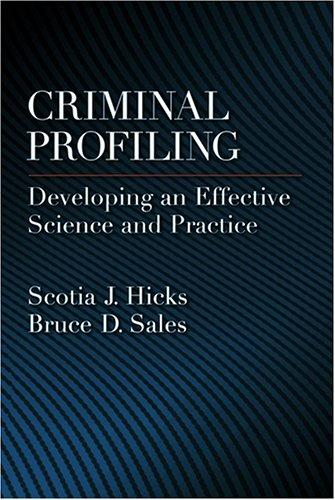 Criminal Profiling: Developing an Effective Science and: Sales, Bruce Dennis,