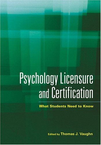 9781591474074: Psychology Licensure And Certification: What Students Need to Know