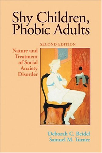 Shy Children, Phobic Adults: Nature and Treatment of Social Anxiety Disorder: Beidel, Deborah C.; ...