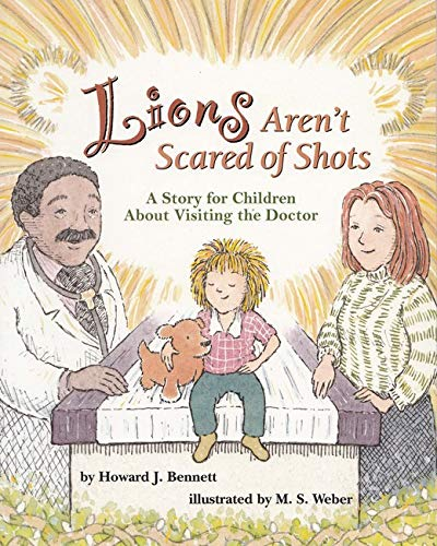 9781591474746: Lions Aren't Scared of Shots: A Story for Children About Visiting the Doctor