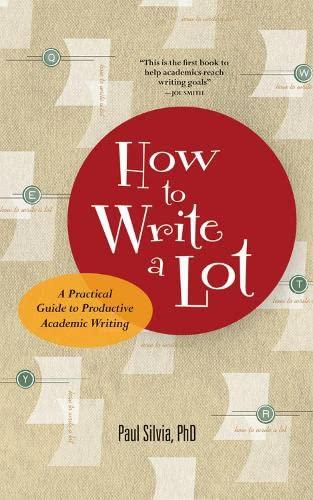 How to Write a Lot: A Practical: Silvia, Paul J.