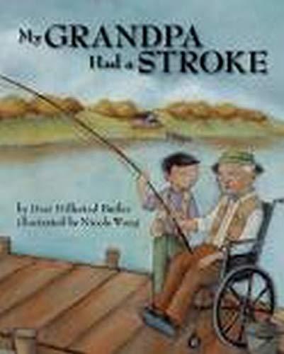 My Grandpa Had a Stroke: Butler, Dori Hillestad