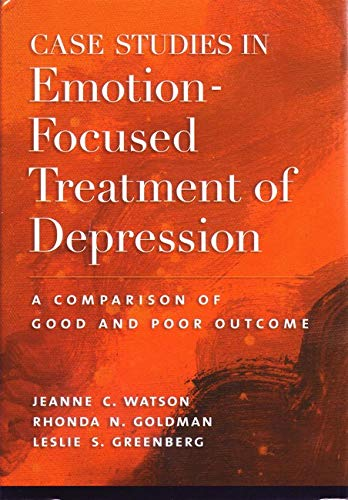 9781591479291: Case Studies in Emotion-Focused Treatment of Depression: A Comparison of Good and Poor Outcome