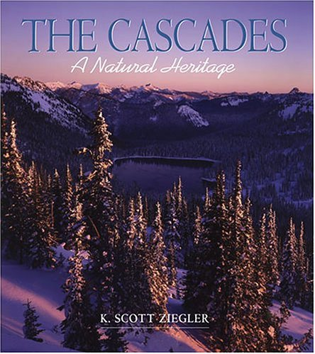 9781591520092: The Cascades: A Natural Heritage