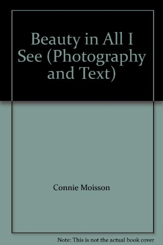 9781591520283: Beauty in All I See (Photography and Text)