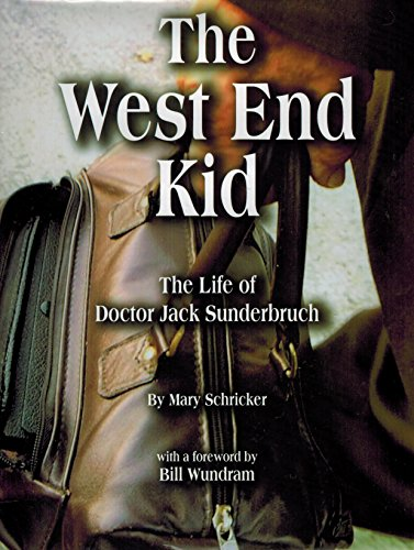 9781591520429: The West End Kid; The Life of Doctor Jack Sunderbruch