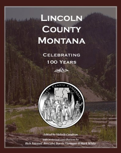 9781591520597: Lincoln County Montana: Celebrating 100 Years