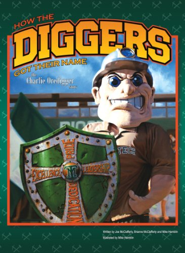 How the Diggers Got Their Name: The Charlie Oredigger Story: Joe McClafferty, Brianne McClafferty, ...