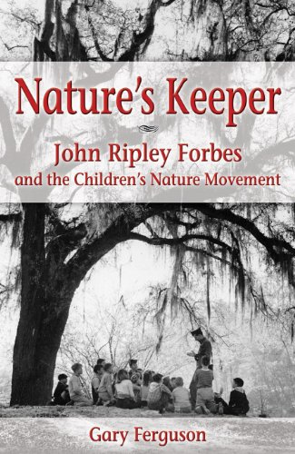 9781591520856: Nature's Keeper: John Ripley Forbes and the Children's Nature Movement