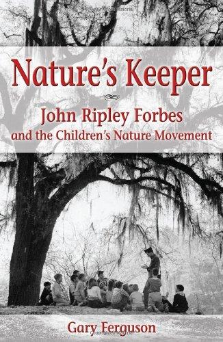 Nature's Keeper:John Ripley Forbes and the Children's: Gary Ferguson