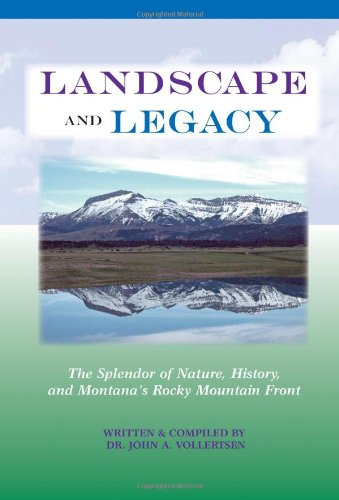 9781591521242: Landscape and Legacy: The Splendor of Nature, History, and Montana's Rocky Mountain Front