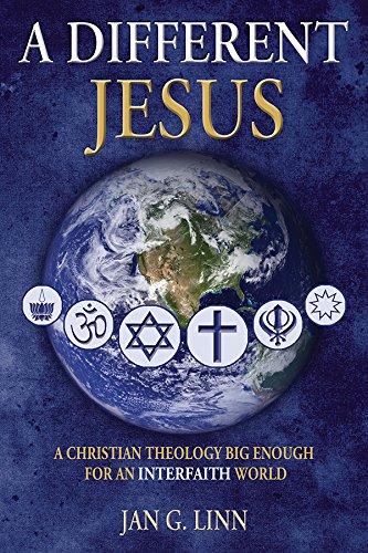 A Different Jesus: A Christian Theology Big Enough for an Interfaith World: Linn, Jan G.