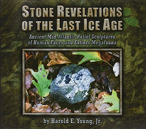 Stone Revelations of the Last Ice Age: Ancient Mid-Atlantic Relief Sculptures of Human Faces and ...
