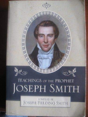 9781591560289: Teachings of the Prophet Joseph Smith