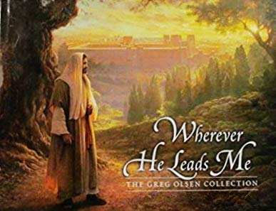 9781591560999: Wherever He Leads Me: The Greg Olsen Collection