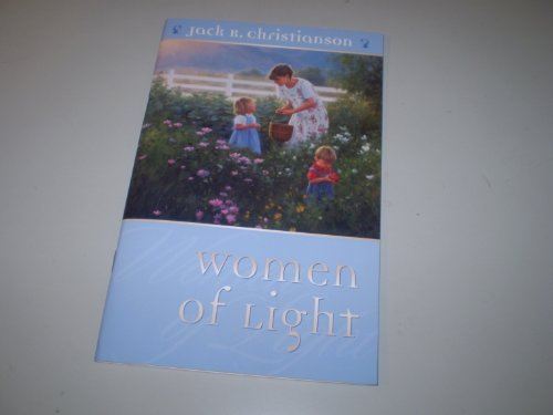 Women of Light (1591562325) by Christianson, Jack R.