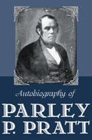 9781591562382: Autobiography of Parley P. Pratt Audio Book