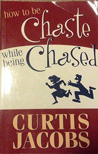 9781591563747: How to Be Chaste While Being Chased