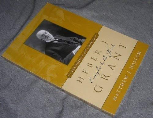 9781591563792: Heber J. Grant: Exemplar to the Saints