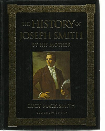 9781591565611: The History of Joseph Smith by His Mother (Collector's Edition)