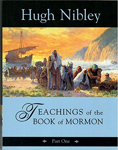 Teachings of the Book of Mormon: Semester 1: Hugh W. Nibley