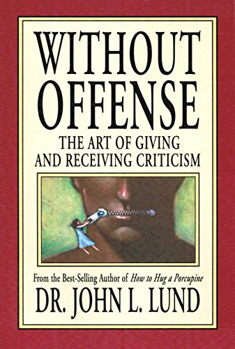 9781591566083: Without Offense : The Art of Giving and Receiving Criticism