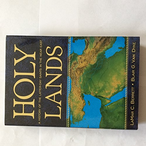 9781591566601: Holy Lands: A History of the Latter-Day Saints in the Near East