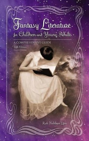 9781591580508: Fantasy Literature for Children and Young Adults: A Comprehensive Guide, 5th Edition (CHILDREN AND YOUNG ADULTS LITERATURE REFERENCE SERIES)