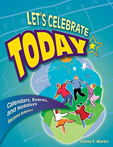 9781591580607: Let's Celebrate Today: Calendars, Events, and Holidays, 2nd Edition