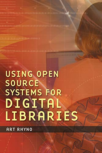 9781591580652: Using Open Source Systems for Digital Libraries