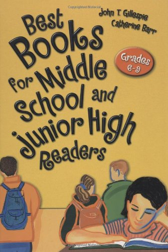 Best Books for Middle School and Junior: John T. Gillespie,